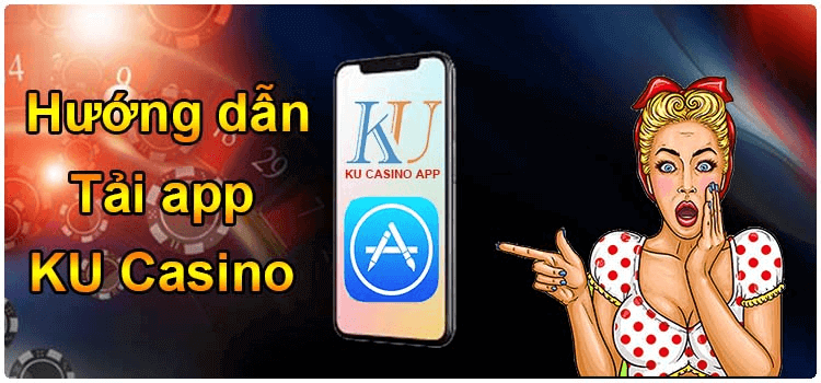 Tải app Ku Casino ios android
